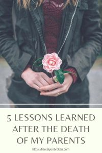 5 Lessons Learned After the Death of my Parents