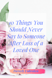 10 Things not to say to someone after loss of a loved one